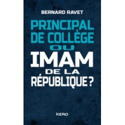 Principal de collège ou imam de la république ? - Bernard Ravet