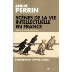 Scènes de la vie intellectuelle en France - André Perrin