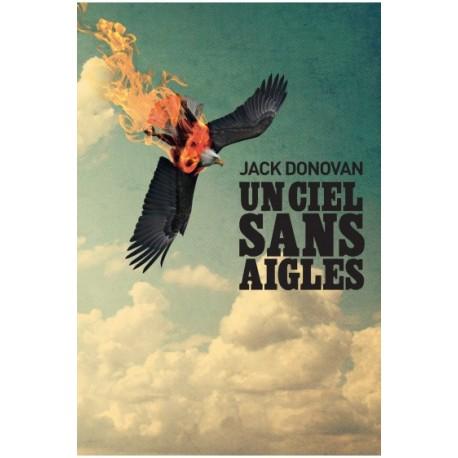 Un ciel sans aigles - Jack Donovan