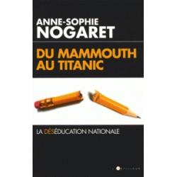 Du mammouth au Titanic - Anne-Sophie Nogaret