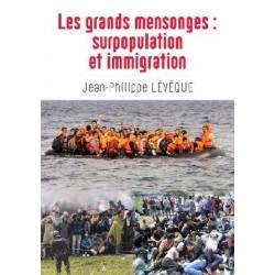 Les grands mensonges : surpopulation et immigration - Jean-Philippe Lévêque