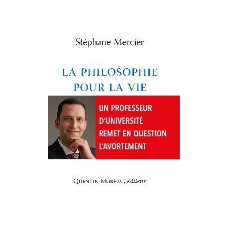 La philosophie pour la vie - Stéphane Mercier
