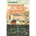 Comment être chrétien dans un monde qui ne l'est plus - Rod Dreher
