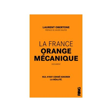 La France orange mécanique - Laurent Obertone