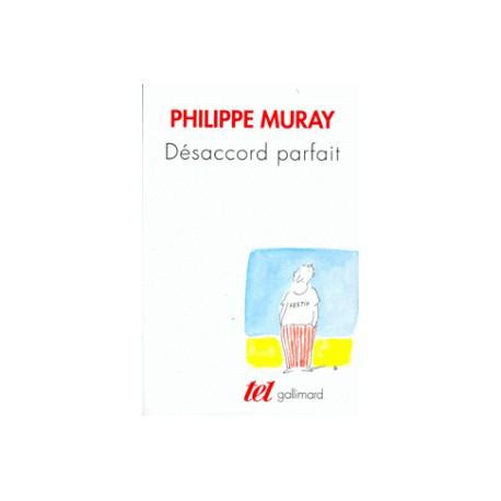 Désaccord parfait - Philippe Muray