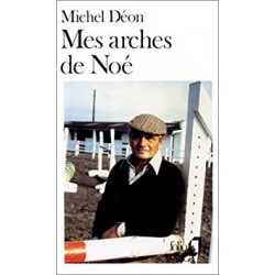 Mes arches de Noé - Michel Déon