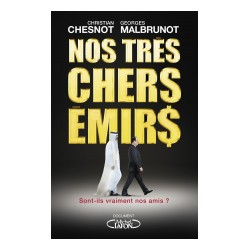 Nos très chers émirs - Christian Chesnot, Georges Malbrunot