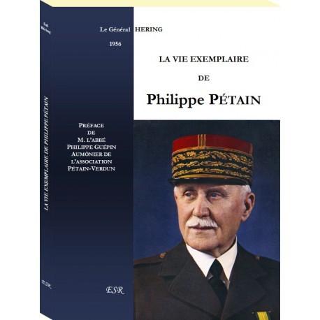 La vie exemplaire de Philippe Pétain - Général Hering