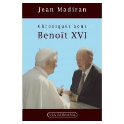 Chroniques sous Benoît XVI - Jean Madiran