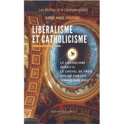 Libéralisme et catholicisme - Abbé Ange Roussel