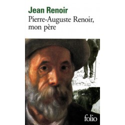 Pierre-Auguste Renoir, mon père - Jean Renoir