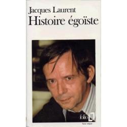 Histoire égoïste - Jacques Laurent