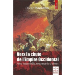 Vers la chute de l'Empire occidental - Olivier Piacentini