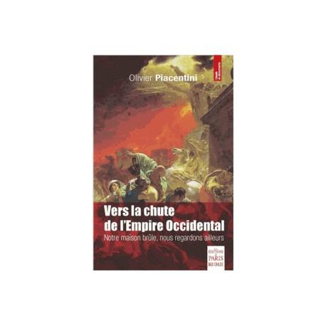 Vers la chute de l'Empire occidental - Olivier Piacentini