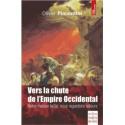 Vers la chute de l\'Empire occidental - Olivier Piacentini