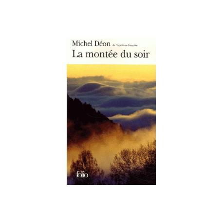 La Montée du soir - Michel Déon