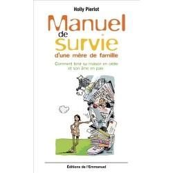 Manuel de survie d´une mère de famille - Holly Pierlot