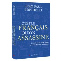 C'est le français qu'on assassine - Jean-Paul Brighelli