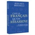 C'est le français qu'on assassine - Jean-Paul Brighelli