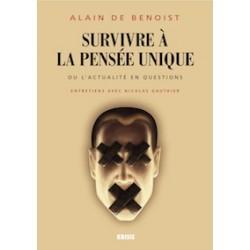 Survivre à la pensée unique - Alain de Benoist