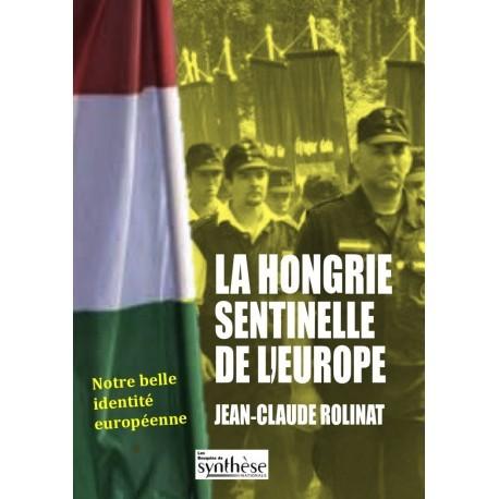 la Hongrie sentinelle de l'Europe - Jean-Claude Rolinat