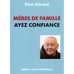 Mères de famille ayez confiance - Dom Gérard