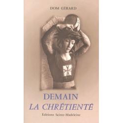 Demain la chrétienté - Dom Gérard