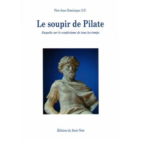Le soupir de Pilate - Père Jean-Dominique, O.P.