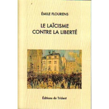 Le laïcisme contre la liberté - Emile Flourens