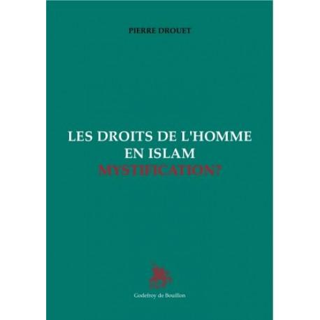 Les droits de l'homme en islam mystification - Pierre Drouet ?