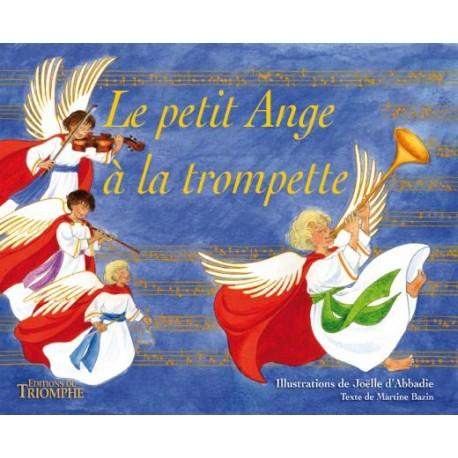 Le petit Ange à la  trompette - Martine Bazin, Joëlle d'Abbadie