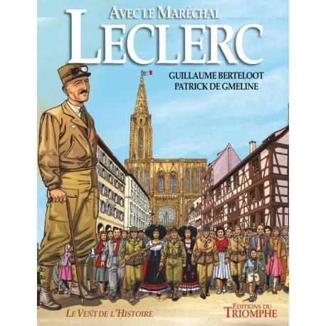 Avec le Maréchal Leclerc - Guillaume Berteloot, Patrick de Gmeline.