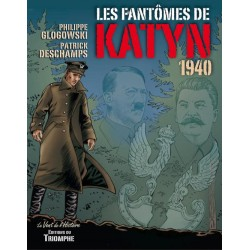 Les fantômes de Katyn 1940 - Philippe Glogowski, Patrick Deschamps