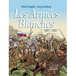 Les Armées Blanches 1917-1921 - Hadi Temglit, Guy Lehideux