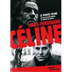 Louis-Ferdinand Céline et Le Procès Céline -  Antoine de Meaux