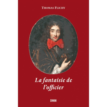 La fantaisie de l'officier - Thomas Flichy
