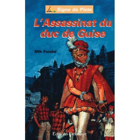 L'assassinat du Duc de Guise - Mik Fondal