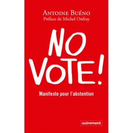 No vote ! - Antoine Buéno