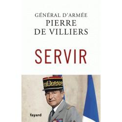 Servir - Général d'Armée Pierre de Villiers