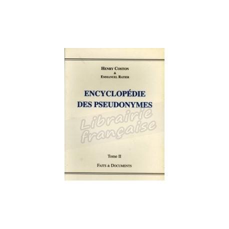 Encyclopédie des pseudonymes tome II - Henry Coston & Emmanuel Ratier