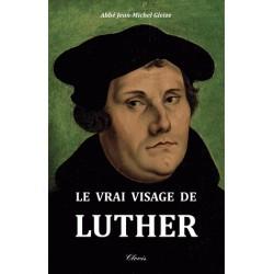 Le vrai visage de Luther - Abbé Jean-Michel Gleize