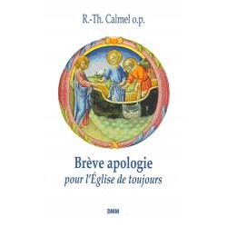 Brève apologie pour l'Eglise de toujours - R.-Th. Calmel o.p.