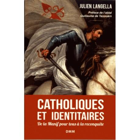 Catholiques et identitaires - Julien Langella