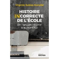 Histoire incorrecte de l'école - Virginie Subias Konofal