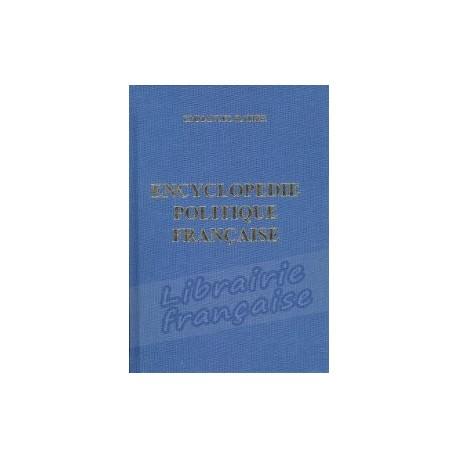 Encyclopédie politique française tome I - Emmanuel Ratier