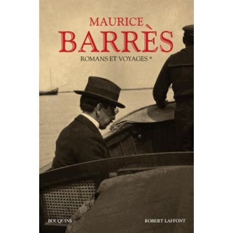 Romans et voyages - Maurice Barrès