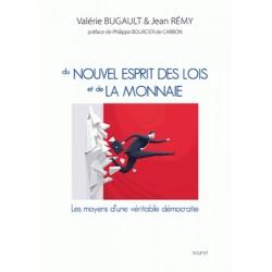 Du nouvel esprit des lois et de la monnaie - Valérie Bugault, Jean Rémy