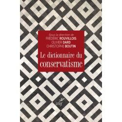 Le dictionnaire du conservatisme -  Frédéric Rouvillois, Olivier Dard, Christophe Boutin