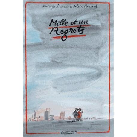 Mille et un regrets - Philippe Dumas, Alain Paucard