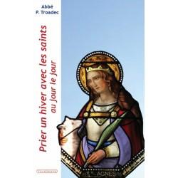 Prier un hiver avec les saints - abbé Patrick Troadec